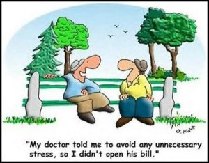cartoon - My doctor tolde me to avoid any unndecessary stress, so I didn't open his bill